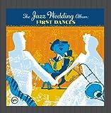 The Jazz Wedding Album: First Dances