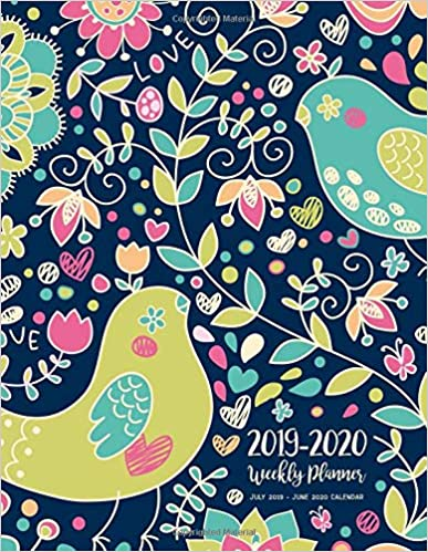 June 2020 Calendar: 2 Year Daily Weekly Monthly Calendar Planner For To Do List Academic Schedule Agenda Logbook Or Student And Teacher Organizer Journal Notebook July 2019 Appointment Business Planners With Holidays Happy Bird Floral Design