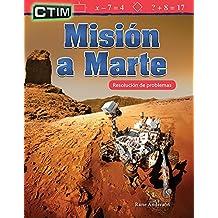 CTIM: Misión a Marte: Resolución de problemas (STEM: Mission to Mars: Problem Solving) (CTIM/ STEM: Mathematics Readers) (Spanish Edition)