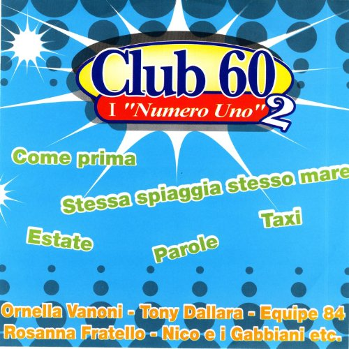 "Amazon.com: Club 60 I ""Numero Uno"" 2: Various Artists: MP3 Downloads"