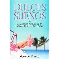 Dulces Sueños: (3 Libros en 1) La Colección Completa de Libros de Novelas Románticas en Español. Una Novela Romántica en…