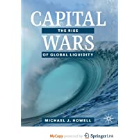 Capital Wars: The Rise of Global Liquidity