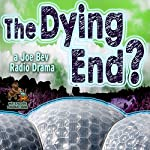 The Dying End?: A Joe Bev Radio Drama | Daws Butler
