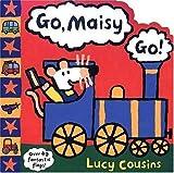 Go, Maisy, Go!, Lucy Cousins, 0763621188