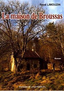 La maison de Broussas, Limouzin, René