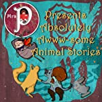 Mrs. P Presents Absolutely Awww-Some Animal Stories | Beatrix Potter,Lewis Carroll,Hans Christian Anderson,Charles Perrault,Clay Graham