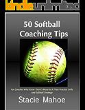 50 Softball Coaching Tips (English Edition)