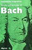 Invito all'ascolto di Johann Sebastian Bach