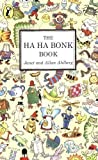 img - for The Ha Ha Bonk Book (Young Puffin Books) by Ahlberg, Janet on 25/03/1982 1st (first) Thus edition book / textbook / text book