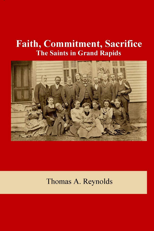 Download Faith, Commitment, Sacrifice: The Saints in Grand Rapids ebook