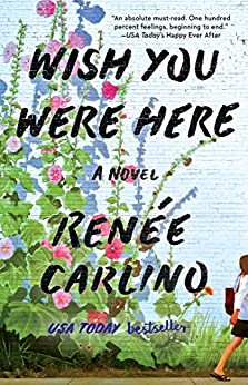 Wish You Were Here: A Novel by [Carlino, Renée]