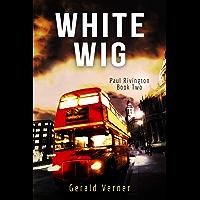 White Wig (Paul Rivington Book 2) (English Edition)