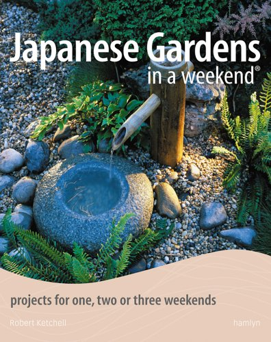 Japanese Gardens in a Weekend®: Projects for One, Two or Three Weekends ebook