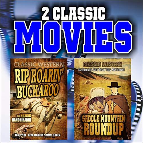 Buckaroo Saddle - Two Classic Westerns: Rip Roarin' Buckaroo and Saddle Mountain Roundup