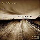 Acoustic Crossroads by Boundary Water Boys (2005-06-13)