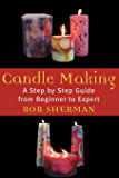 Candlemaking For Fun Amp Profit Kindle Edition By Michelle border=