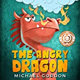 The Angry Dragon: (anger management, ages 3 5, picture, preschool, kids books) (Emotions & Feelings)