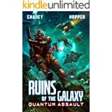 Quantum Assault: A Military Scifi Epic (Ruins of the Galaxy Book 8)
