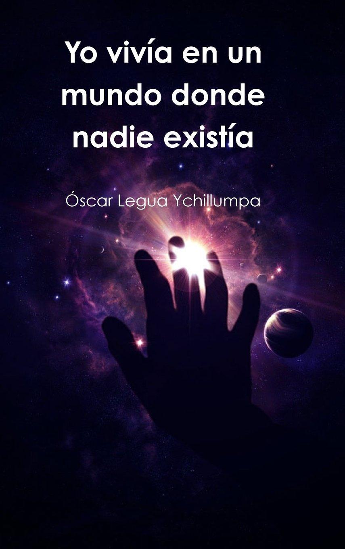 Read Online Yo vivía en un mundo donde nadie existía (Spanish Edition) ebook