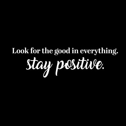 Amazoncom Vinyl Wall Art Decal Look For The Good In Everything