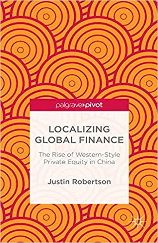 Localizing Global Finance: The Rise of Western-Style Private Equity in China