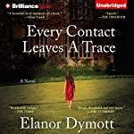 Every Contact Leaves a Trace | Elanor Dymott