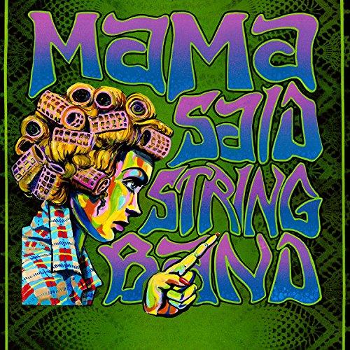 Mama Said String Band