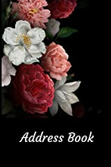Address Book: With Alphabetical Tabs, For Contacts, Addresses, Phone, Email, Birthdays and Anniversaries (Roses) Paperback