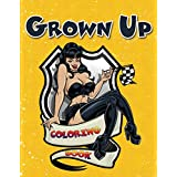 Grown Up Coloring Book (Adult Coloring and Art Book Series)