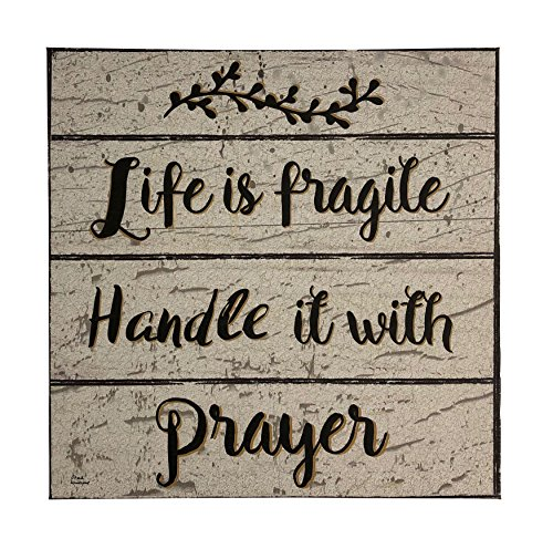 Boston Warehouse Canvas Wall Art, Life Is Fragile Handle It With Prayer, 14