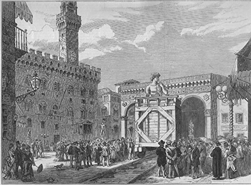 FLORENCE. Moving Michael Angelo's Statue of David. Italy - 1873 - old antique vintage print - engraving art picture prints of Italy Towns - Illustrated London (Florence Photo Gallery)