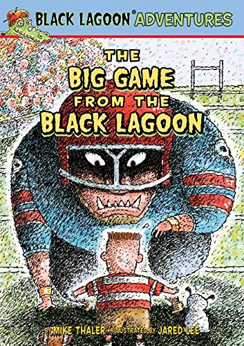 Read Online The Big Game from the Black Lagoon (Black Lagoon Adventures) PDF