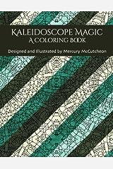 Kaleidoscope Magic: A Coloring Book Paperback