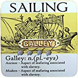 Sailing Coaster, humorous Galley definition, ideal gift by Nauticalia