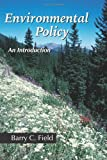 Environmental Policy : An Introduction, Barry C. Field, 1577664280