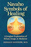 Navaho Symbols of Healing: A Jungian Exploration of Ritual, Image, and Medicine