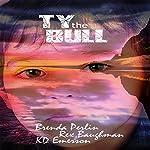 Ty the Bull | Brenda Perlin,K. D. Emerson,Rex Baughman