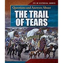 Questions and Answers about the Trail of Tears