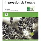IMPRESSION DE L'IMAGE  : PHOTO NUMÉRIQUE 2.0