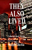 They Also Lived, Ralph Filicchia, 1598240471