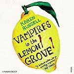 Vampires in the Lemon Grove | Karen Russell