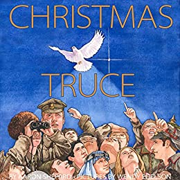 Christmas Truce: A Story of World War 1 by [Shepard, Aaron]