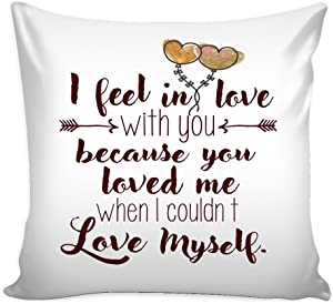 'I Feel in Love with You Because You Loved Me When I Couldn't Love Myself' Loves Quotes Pillow Cover, Covers and Does not Fluff, Get a Pair for You and Him (White)