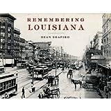 Remembering Louisiana, Dean Shapiro, 1596528370
