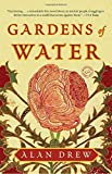 Gardens of Water: A Novel offers