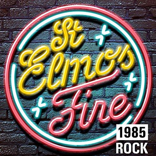 St. Elmo's Fire: 1985 Rock