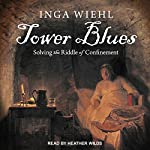 Tower Blues: Solving the Riddle of Confinement | Inga Wiehl