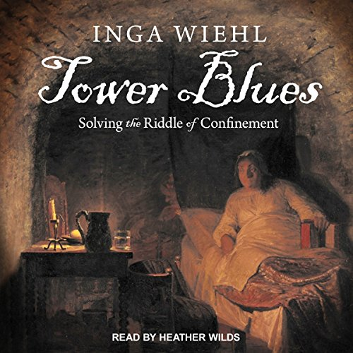 Tower Blues: Solving the Riddle of Confinement by Tantor Audio