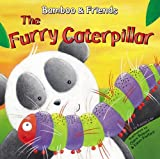 img - for The Furry Caterpillar (Bamboo & Friends) book / textbook / text book