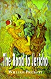 The Road to Jericho, William Prickett, 0759646414